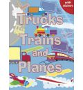 Trucks, Trains and Planes: Colouring, Stickers, Activities