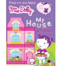 Press-out and Make My House: Stickers, Press-outs, Dolls