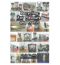 Recycling for Pleasure and Profit
