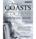 The Atlas of Coasts and Oceans: Mapping Ecosystems, Threatened Resources and Marine Conservation