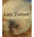 The EY Exhibition: Late Turner: Painting Set Free