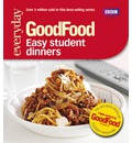 Good Food: Easy Student Dinners: Triple-tested Recipes