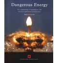 Dangerous Energy: The Archaeology of Gunpowder and Military Explosives Manufacture