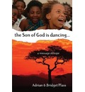 The Son of God is Dancing: A Message of Hope