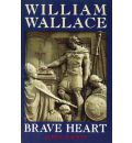 William Wallace: Braveheart