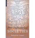 Pre-Industrial Societies: Anatomy of the Pre-Modern World