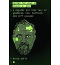 Losing the Head of Philip K. Dick: A Bizarre But True Tale of Androids, Kill Switches, and Left Luggage