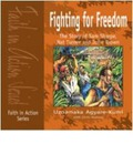 Fighting for Freedom: The Story of Sam Sharpe, Nat Turner and John Brown