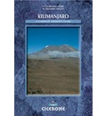 Kilimanjaro: A Complete Trekker's Guide: Preparations, Practicalities and Trekking Routes to the 'Roof of Africa'