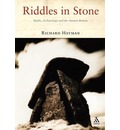 Riddles in Stone: Myths, Archaeology and the Ancient Britons