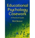 Educational Psychology Casework: A Practical Guide