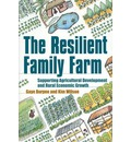 The Resilient Family Farm: Supporting Agricultural Development and Rural Economic Growth
