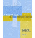 A New Weave of Power, People and Politics: The Action Guide for Advocacy and Citizen Participation