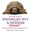 The Little Book of Wrinklies' Wit and Wisdom Forever