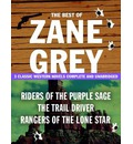 The Best of Zane Grey: 3 Classic Western Novels Complete and Unabridged