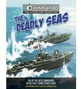Commando: Deadly Seas: Six of the Best Commando Navy Books Ever!