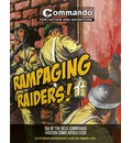 Commando: Rampaging Raiders!: Six of the Best Commando Mission Comic Books Ever!