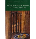 The Selected Stories of Sylvia Townsend Warner