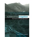 Alternative Irrigation: The Promise of Runoff Agriculture