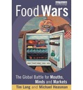 Food Wars: The Battle for Mouths, Minds and Markets