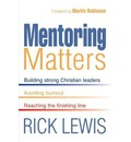 Mentoring Matters: Identifying and Promoting the Work of God's Spirit in the Lives of Christian Leaders
