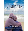 Dementia: Frank and Linda's Story - New Understanding, New Approaches, New Hope