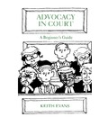 Advocacy in Court: A Beginner's Guide