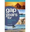 Gap Years for Grown Ups: Because Gap Years are Wasted on the Young
