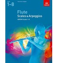 Scales and Arpeggios for Flute, Grades 1-8