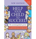 Help Your Child to Succeed: The Essential Guide for Parents