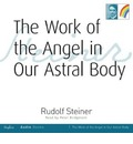 The Work of the Angel in Our Astral Body
