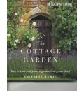 """""""Country Living"""" the Cottage Garden: How to Plan and Plant a Garden That Grows Itself"""