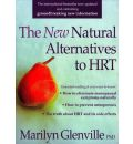 The New Natural Alternatives to HRT