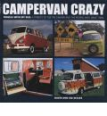 Campervan Crazy: Travels with My Bus: A Tribute to the VW Camper and the People Who Drive Them