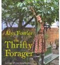 The Thrifty Forager: Living Off Your Local Landscape