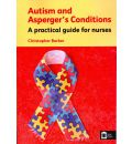 Autism and Asperger's Conditions: A Practical Guide for Nurses