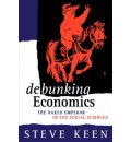 Debunking Economics: The Naked Emperor of the Social Sciences