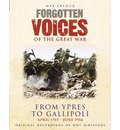 Forgotten Voices - Ypres and Gallipoli: April 1915 - June 1916