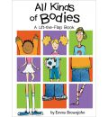 All Kinds of Bodies: a Lift-the-Flap Book