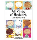 All Kinds of Babies: A Lift-the-Flap Book with Mobile