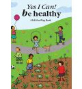 Yes I Can!: Be Healthy and Strong