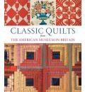 Classic Quilts: From the American Museum in Britain