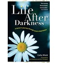 Life After Darkness: A Doctor's Journey Through Severe Depression