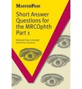 Short Answer Questions for the MRCOphth: Pt. 1