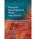 Personal Development Plans for Dentists: The New Approach to Continuing Professional Development
