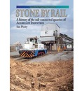 Stone by Rail: A History of the Rail-connected Quarries of Aggregate Industries