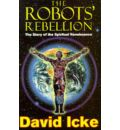 The Robots' Rebellion: The Story of the Spiritual Renaissance