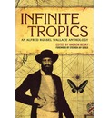 Infinite Tropics: An Alfred Russel Wallace Collection