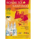 Roads to Santiago: Detours and Riddles in the Land and History of Spain
