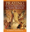 Praying with St Ignatius and Pope Francis